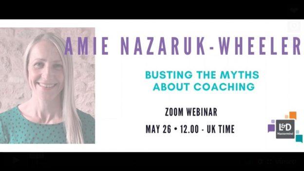 Amie Nazaruk Wheeler.Busting the myths about coaching